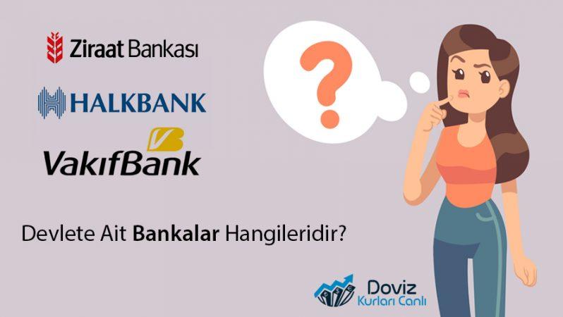 Devlete Ait Bankalar Hangileridir?