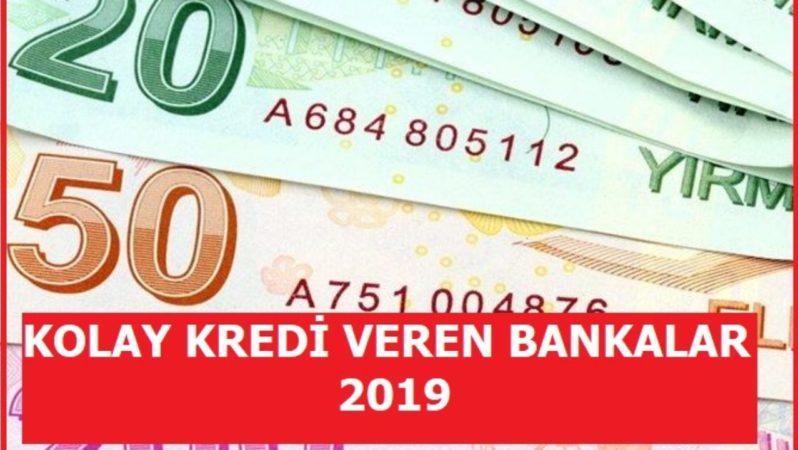 Kolay Kredi Veren Bankalar 2019
